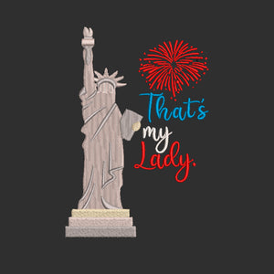 Fourth of July Machine Embroidery Design. Statue of Liberty, She's my Lady.