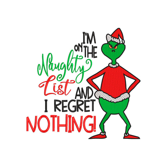 Inspired by The Grinch who stole Christmas Machine Embroidery Design. I'm on the Naughty List and I Regret Nothing!