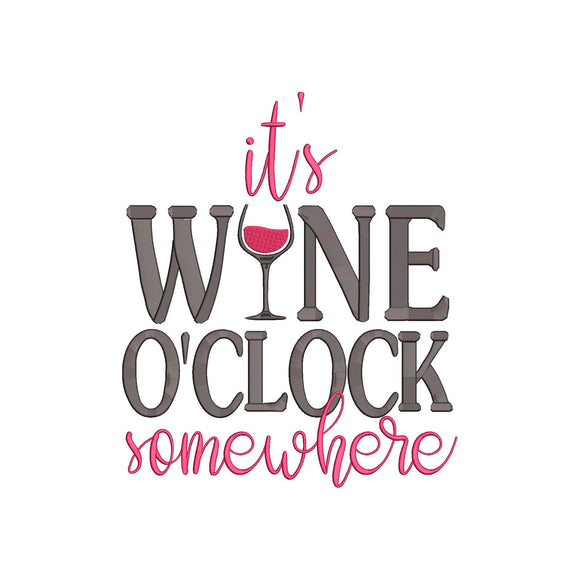 Funny Wine Phrase Machine Embroidery Files. It's Wine O'clock somewhere