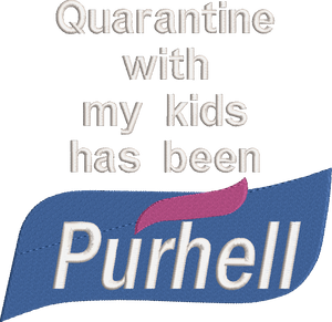 "Funny Coronavirus Quarantine with my kids has been ""Purhell""  Machine Embroidery File.  2 sizes"