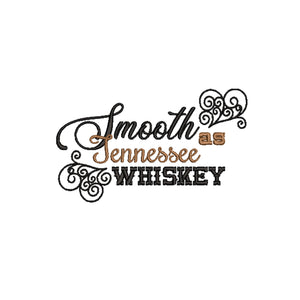 Smooth as Tennessee Whiskey Machine Embroidery Design.  5 sizes
