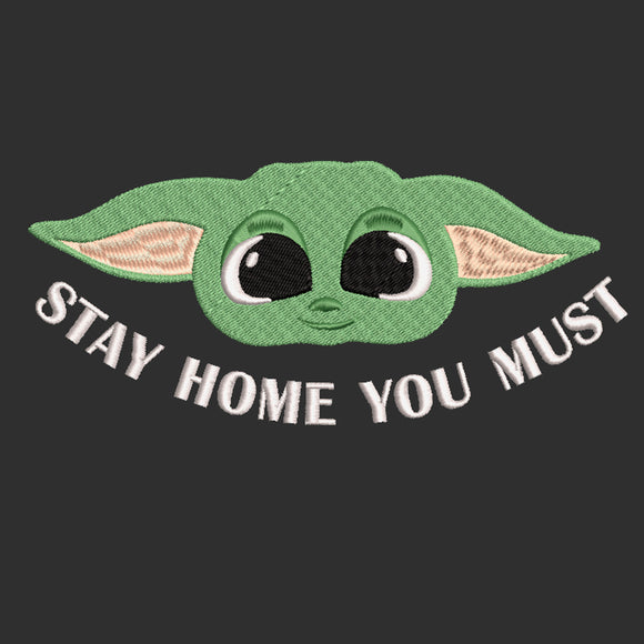 Coronavirus Star Wars Baby Yoda Stay Home You Must. Machine Embroidery File.  6 sizes