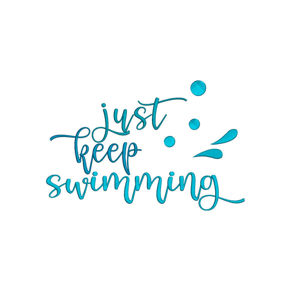 Just keep swimming Machine Embroidery Design.  6 sizes