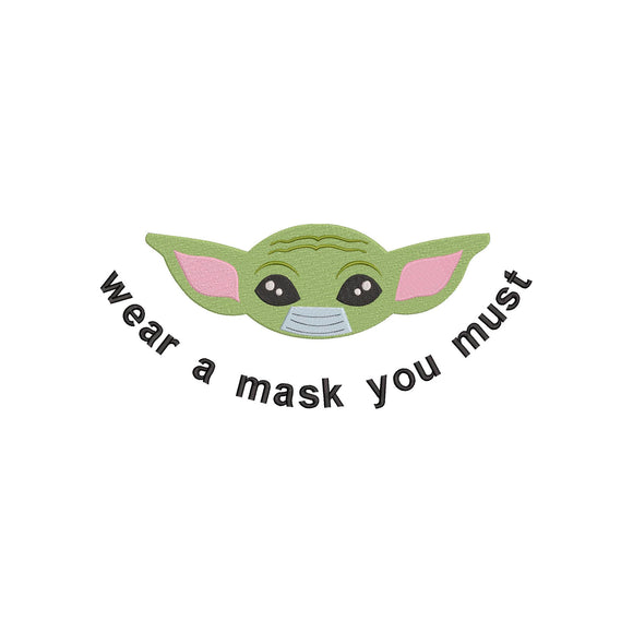 Coronavirus Star Wars Baby Yoda Wear a Mask You Must. Machine Embroidery File.  6 sizes