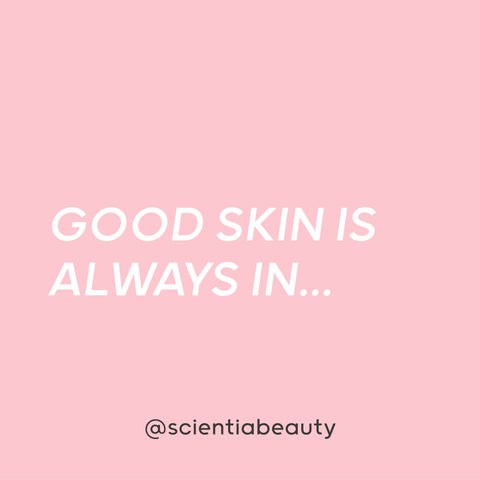 Good skin is always in