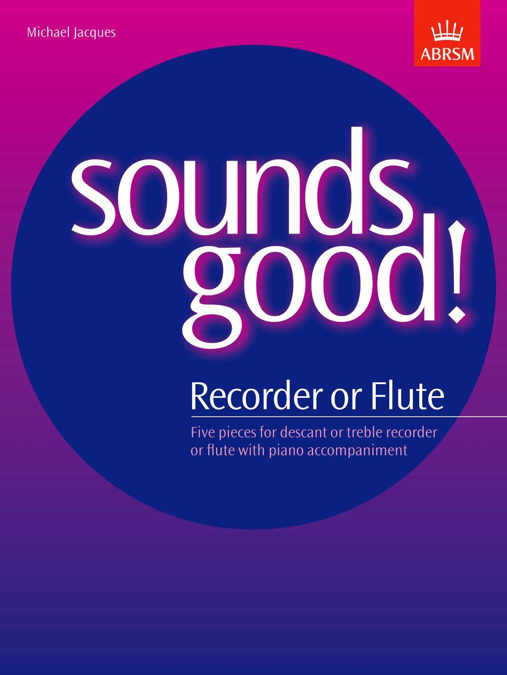 Sounds Good! for Recorder or Flute - Biggars Music