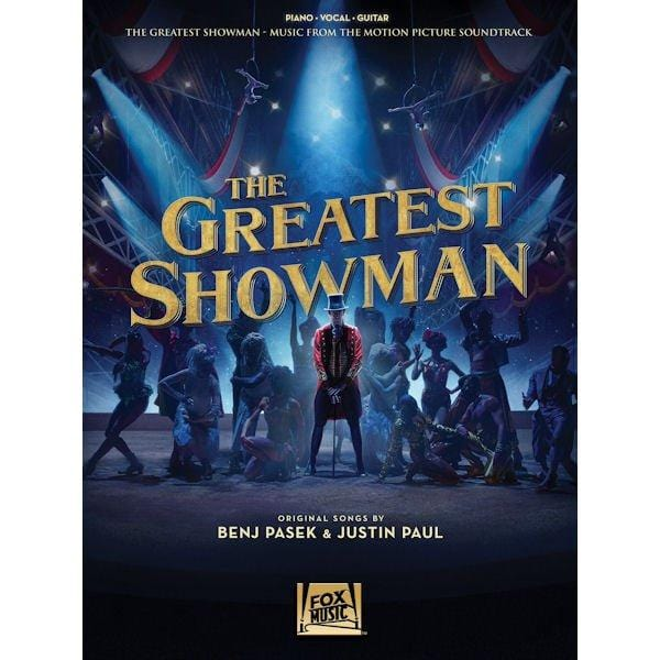 The Greatest Showman: Music From the Motion Picture Soundtrack - Piano, Vocal & Guitar