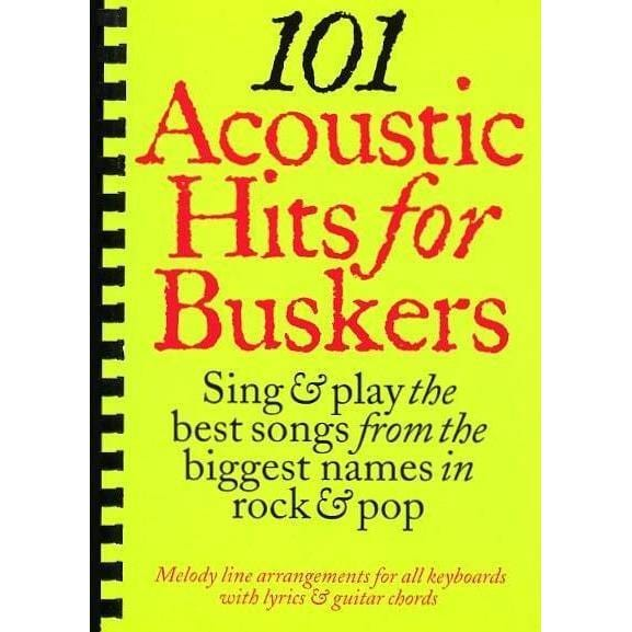 101 Acoustic Hits For Buskers: Piano, Vocal, Guitar - Biggars Music
