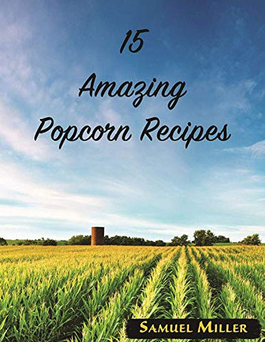 Amish Country Popcorn | Buttery Popcorn Toppings | 2 Pack - 1 Buttery Topping & 1 Canola Oil | Old Fashioned with Recipe Guide