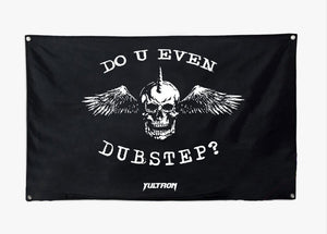 DO U EVEN DUBSTEP Flag
