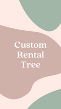 Load image into Gallery viewer, Custom Rental Tree