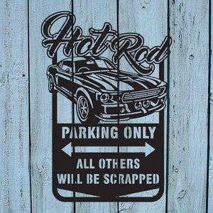 HOT ROD PARKING ONLY - MUSTANG