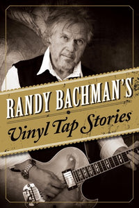 Randy Bachman's Vinyl Tap Stories by Randy Bachman