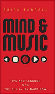 Mind & Music: Tips and Lessons from the Guy in the Back Row by Brian Farrell