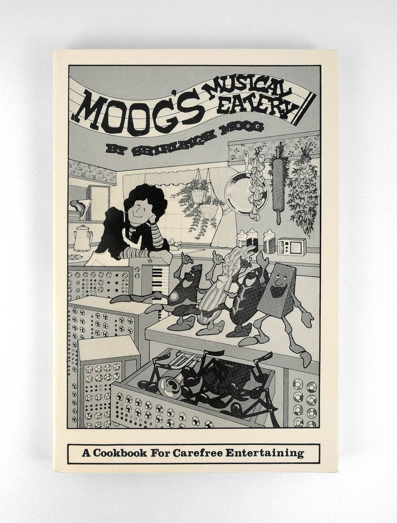 Moog's Musical Eatery: A Cookbook for Carefree Entertaining by Shirleigh Moog