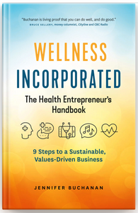 Wellness Incorporated: The Health Entrepreneur's Handbook by Jennifer Buchanan