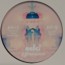 Load image into Gallery viewer, Selci Effervescence, Vinyl LP