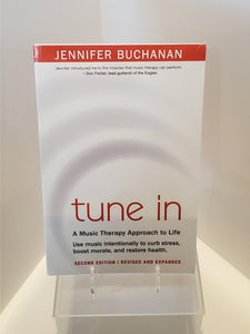 Tune in: A Music Therapy Approach to Life by Jennifer Buchanan
