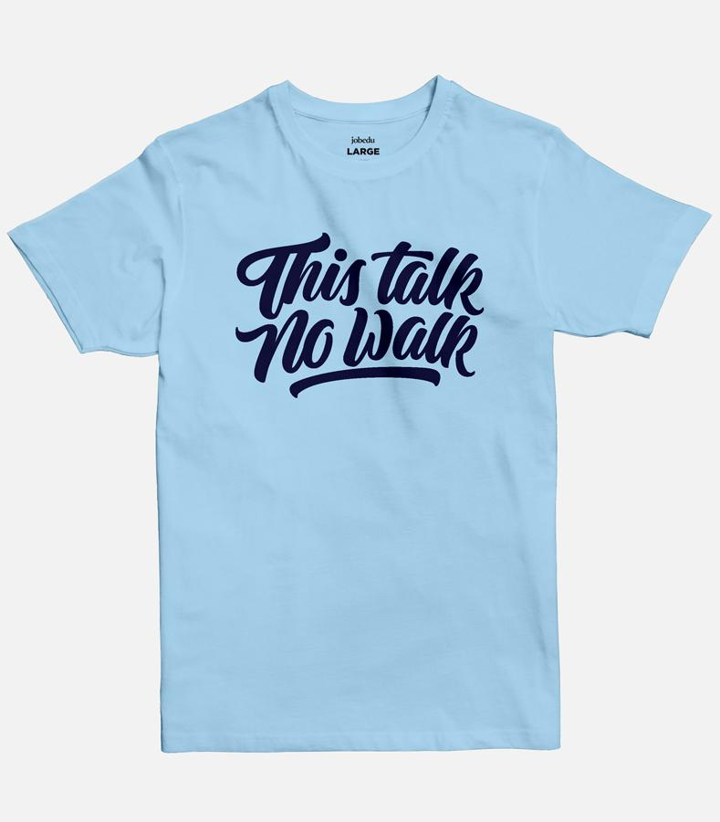 This Talk No Walk Men's T-shirt