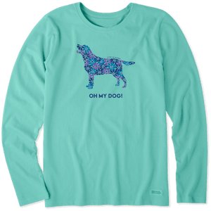 Life is Good Oh My Dog! Long Sleeve