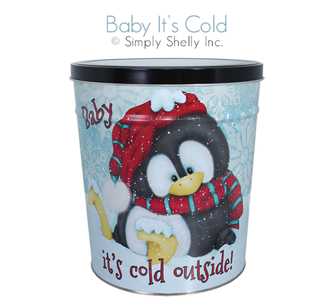 Baby its Cold Outside Three Gallon Tin