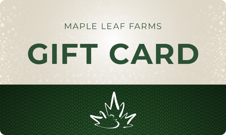 Maple Leaf Farms Gift Card (Assorted Values Available)
