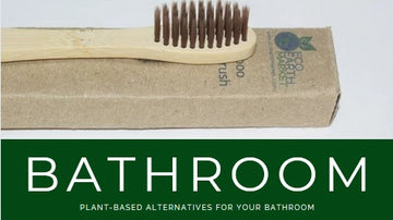 PLANT-BASED ALTERNATIVES FOR YOUR BATHROOM