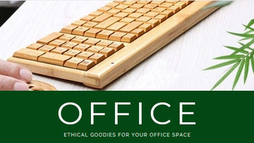 ETHICAL GOODIES FOR YOUR OFFICE SPACE
