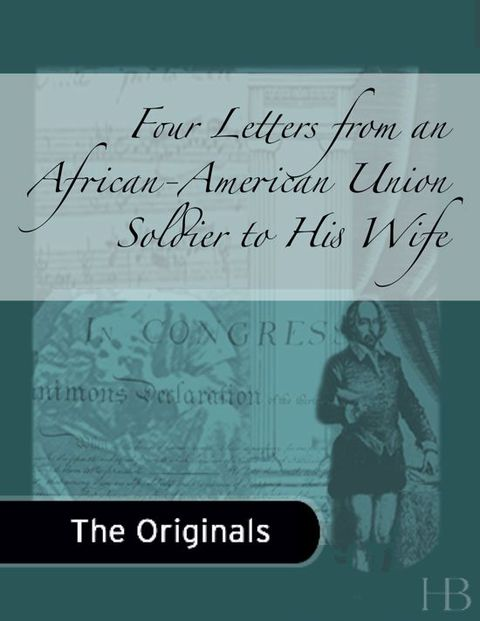 Four Letters from an African-American Union Soldier to His Wife | Jekkle Textbooks | Zookal Textbooks