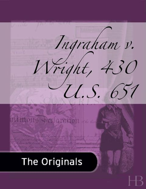Ingraham v. Wright, 430 U.S. 651 | Jekkle Textbooks | Zookal Textbooks