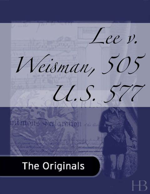 Lee v. Weisman, 505 U.S. 577 | Jekkle Textbooks | Zookal Textbooks