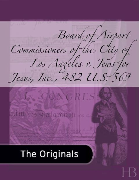 Board of Airport Commissioners of the City of Los Angeles v. Jews for Jesus, Inc., 482 U.S. 569 | Jekkle Textbooks | Zookal Textbooks