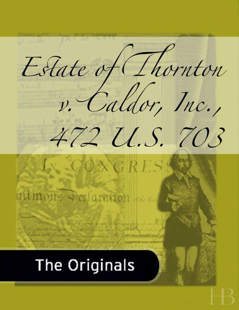Estate of Thornton v. Caldor, Inc., 472 U.S. 703 | Jekkle Textbooks | Zookal Textbooks