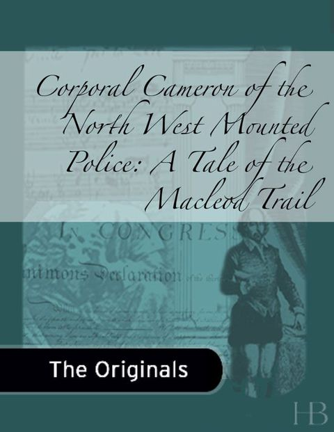 Corporal Cameron of the North West Mounted Police: A Tale of the MacLeod Trail | Jekkle Textbooks | Zookal Textbooks