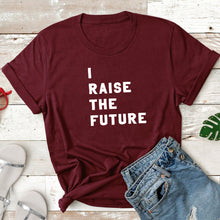 Load image into Gallery viewer, I Raise The Future - Adult Tee