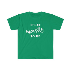 Speak Moistly To Me - Adult Tee