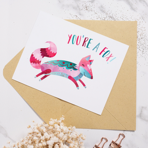 You're a Fox - Greeting Card