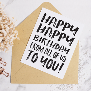 Happy Happy Birthday - Birthday Card (Available with Foil)