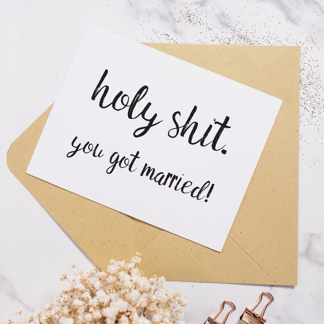 Holy Shit You Got Married - Wedding Card