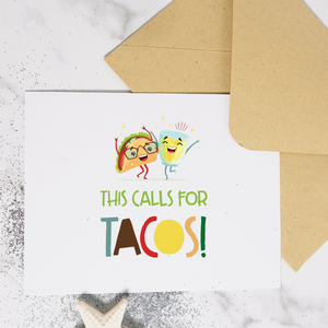 This Calls for Tacos - Greeting Card
