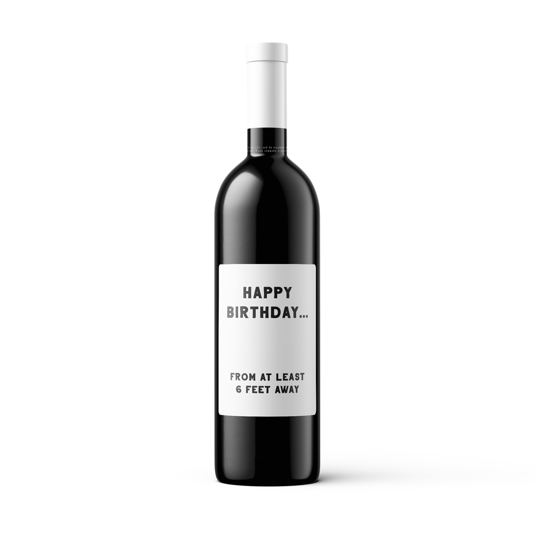 Happy Birthday From 6 Feet Away - Wine Bottle Label - Set of 2