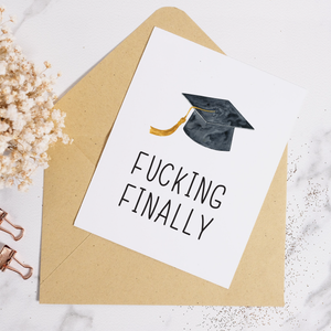 Fucking Finally - Graduation Card