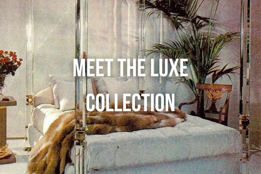 Meet the Luxe Collection