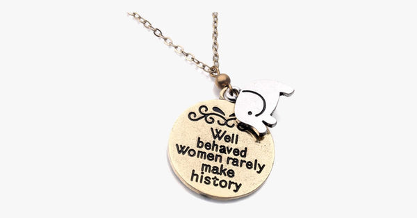 Well Behaved women rarely make history - FREE SHIP DEALS