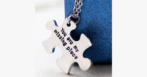 You Are My Missing Piece - FREE SHIP DEALS