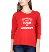Legends are Born in August Womens Full Sleeves T-Shirts-FashionRazor