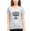 Legends are Born in April Womens Half Sleeves T-Shirts-FunkyTradition Half Sleeves T-Shirt FunkyTradition