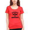 Legends are Born in August Womens Half Sleeves T-Shirts-FunkyTradition Half Sleeves T-Shirt FunkyTradition