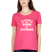Legends are Born in November Womens Half Sleeves T-Shirts-FunkyTradition Half Sleeves T-Shirt FunkyTradition