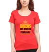 Queens Are  Born In February Womens Half Sleeves T-Shirts-FunkyTradition Half Sleeves T-Shirt FunkyTradition